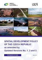 SPATIAL DEVELOPMENT POLICY OF THE CZECH REPUBLIC as amended by Updated Versions No. 1, 2 and 3